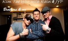 Kim Tae Woo with Rain & JYP - Brothers & Me