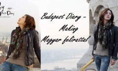 Making Budapest Diary